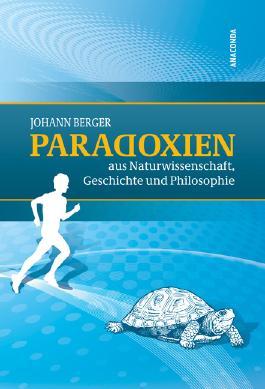 Paradoxien aus Naturwissenschaft, Geschichte und Philosophie