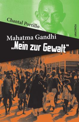 Mahatma Gandhi: Nein zur Gewalt