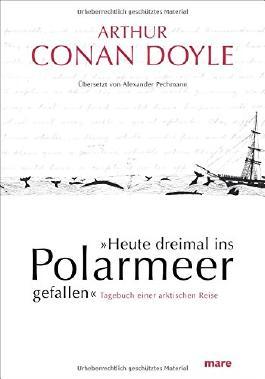 """Heute dreimal ins Polarmeer gefallen"""