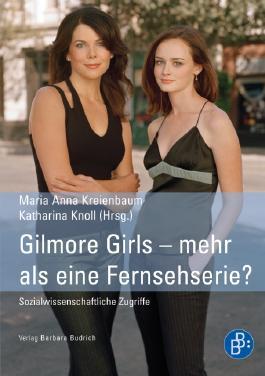 Gilmore Girls – mehr als eine Fernsehserie?