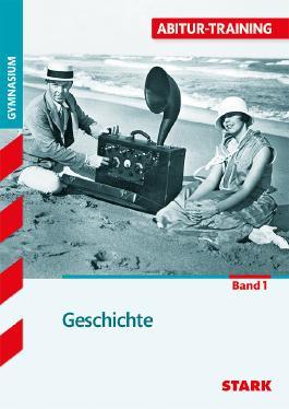 Abitur-Training Geschichte / Geschichte 1