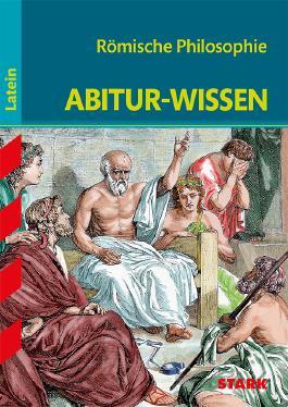 Abitur-Wissen Latein / Römische Philosophie