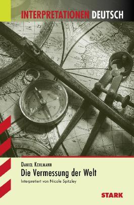 Interpretationshilfe Deutsch / DANIEL KEHLMANN: Die Vermessung der Welt