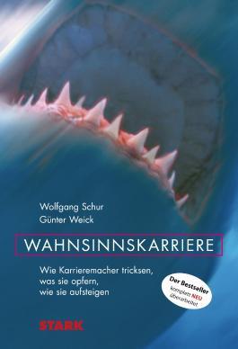 Wolfgang Schur/Günter Weick: Wahnsinnskarriere