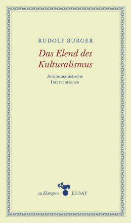 Das Elend des Kulturalismus: Antihumanistische Interventionen. Essays
