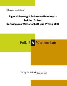 Eigensicherung & Schusswaffeneinsatz bei der Polizei