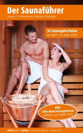 Region 3.5: Rhein-Neckar, Heilbronn & Rheinpfalz - Der regionale Saunaführer mit Gutscheinen