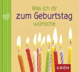 Was ich dir zum Geburtstag wünsche