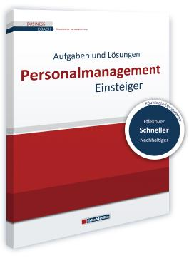 Personalmanagement für Einsteiger - Übungsbuch mit Lösungen