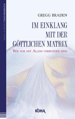 Im Einklang mit der göttlichen Matrix (Broschiert)