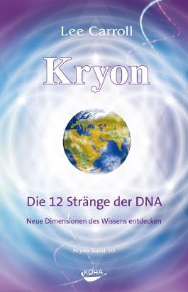 Kryon: Kryon, Geb, Bd.10: Die 12 Stränge der DNA