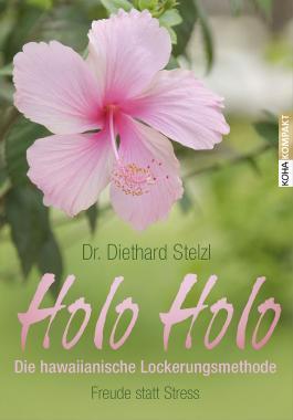 Holo Holo – Die hawaiianische Lockerungsmethode