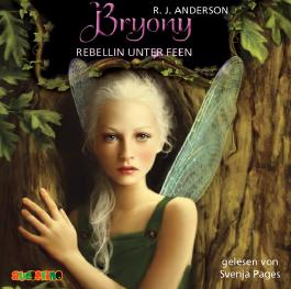 Bryony - Rebellin unter Feen