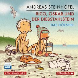 Rico und Oskar 3: Rico, Oskar und der Diebstahlstein - Das Hörspiel Andreas Steinhöfel