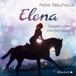Elena - Ein Leben für Pferde: Gegen alle Hindernisse