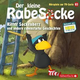 Der kleine Rabe Socke - Ritter Sockenherz und andere rabenstarke Geschichten