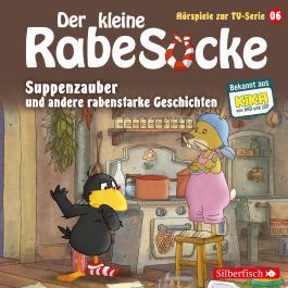 Der kleine Rabe Socke - Suppenzauber und andere rabenstarke Geschichten
