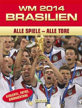 WM 2014 Brasilien Alle Spiele - Alle Tore