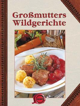 Großmutters Wildgerichte