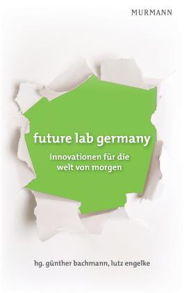 future lab germany: innovationen für die welt von morgen