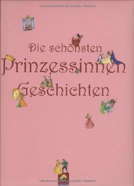 Die schönsten Prinzessinnengeschichten