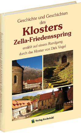 Geschichte und Geschichten des Klosters Zella-Friedensspring