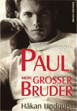 Paul, mein großer Bruder: Ein schwuler Roman einer Bruderliebe
