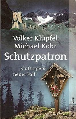 Schutzpatron : Kluftingers neuer Fall.