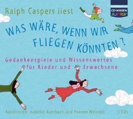 CD WISSEN Junior - Was wäre, wenn wir fliegen könnten?