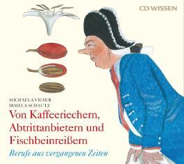 CD WISSEN - Von Kaffeeriechern, Abtrittanbietern und Fischbeinreißern