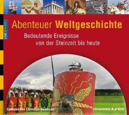 CD WISSEN Junior - Live dabei - Abenteuer Weltgeschichte