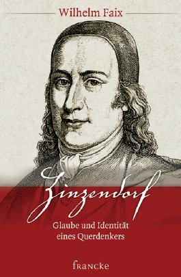 Zinzendorf - Glaube und Identität eines Querdenkers