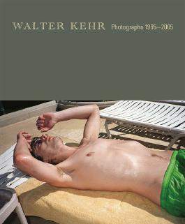 Walter Kehr: Photographs 1995-2005