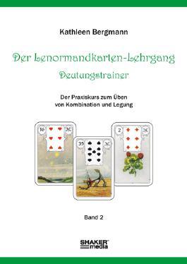 Der Lenormandkarten-Lehrgang - Deutungstraining