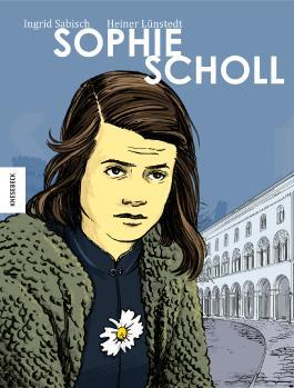 Sophie Scholl - Die Comic-Biografie