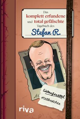 Das komplett erfundene und total gefälschte Tagebuch des Stefan R.