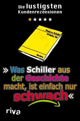 Was Schiller aus der Geschichte macht, ist einfach nur schwach