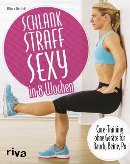 Schlank – straff – sexy in 8 Wochen