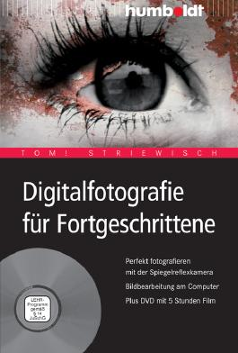 Digitalfotografie für Fortgeschrittene