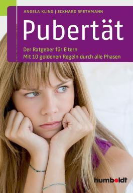 Pubertät: Der Ratgeber für Eltern. Mit 10 goldenen Regeln durch alle Phasen