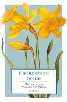 Die Blumen bei Goethe