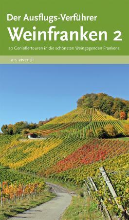 Der Ausflugs-Verführer Weinfranken 2