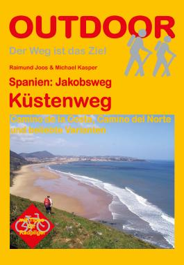Spanien: Jakobsweg Küstenweg: Camino de la Costa, Camino del Norte und beliebte Varianten (Der Weg ist das Ziel 71)