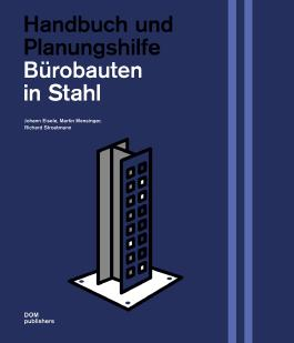Bürobauten in Stahl: Handbuch und Planungshilfe