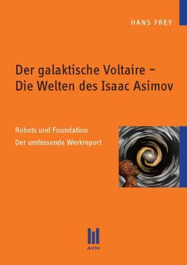 Der galaktische Voltaire Die Welten des Isaac Asimov