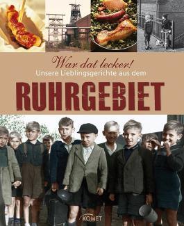 War dat lecker! Unsere Lieblingsgerichte aus dem Ruhrgebiet
