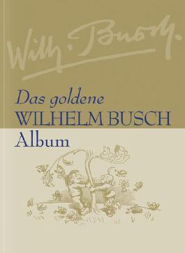 Das goldene Wilhelm Busch Album