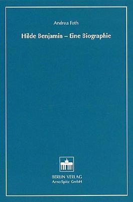 Hilde Benjamin - eine Biographie