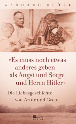 """""""Es muss noch etwas anderes geben als Angst und Sorge und Herrn Hitler"""""""
