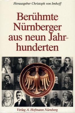 Berühmte Nürnberger aus neun Jahrhunderten